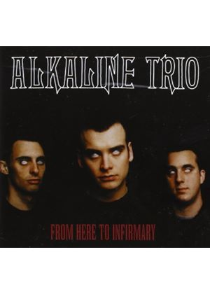 Alkaline Trio - From Here To Infirmary (Music CD)