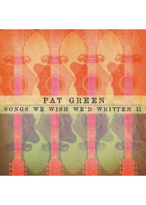 Pat Green - Songs We Wish We'd Written II (Music CD)