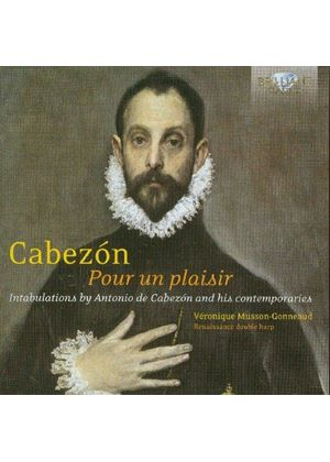 Pour Un Plaisir: Songs and Tientos by Cabezon and His Contemporaries (Music CD)