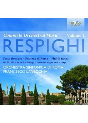 Respighi: Complete Orchestral Works Vol. 1 (Music CD)