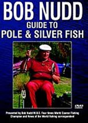 Bob Nudd - Guide To Silver Pole Fishing