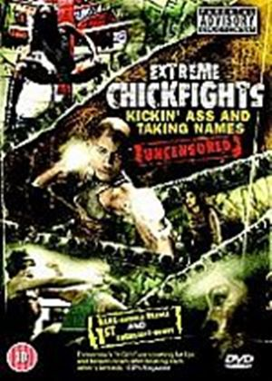 Extreme Chick Fights Volume 1 - Kickin Ass & Taking Names