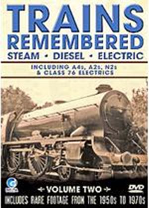 Trains Remembered - Vol.2 - A4s  A2s  N2s And Many More