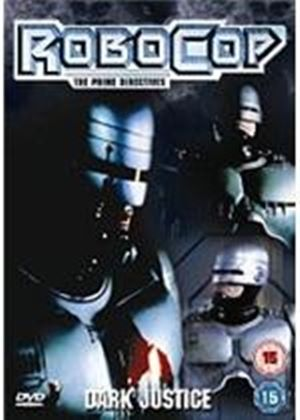 Robocop - The Prime Directives - Dark Justice