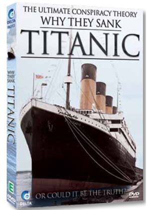 Why They Sank Titanic