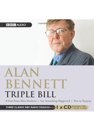 Alan Bennett - Triple Bill: Two In Torquay, Say Something Happened