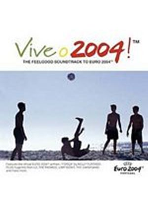 Various Artists - Vive O 2004 - The Feelgood Soundtrack To Euro 2004 (Music CD)