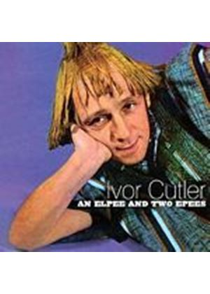 Ivor Cutler - An Elpee And Two EPees (Music CD)