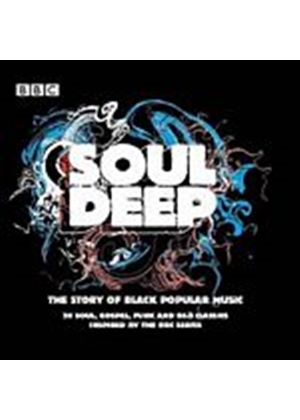 Various Artists - Soul Deep - The Story Of Black Popular Music (Music CD)