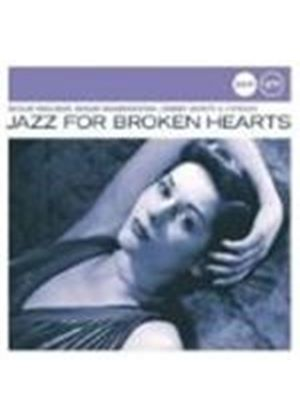 Various Artists - Jazz For Broken Hearts