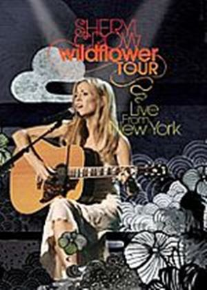Sheryl Crow - Wildflower Tour - Live From New York
