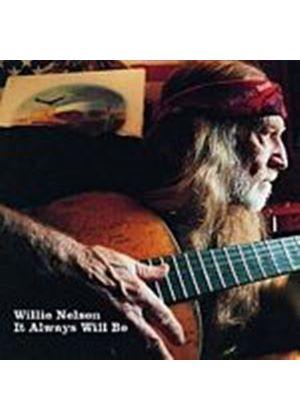 Willie Nelson - It Always Will Be (Music CD)
