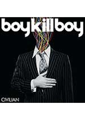 Boy Kill Boy - Civilian (Music CD)