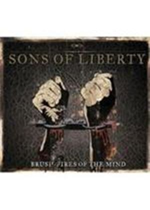 Sons Of Liberty - Brush Fires Of The Mind (Limited Edition) [Digipak] (Music CD)