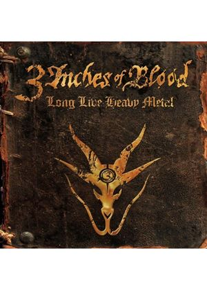 3 Inches Of Blood - Long Live Heavy Metal (Music CD)