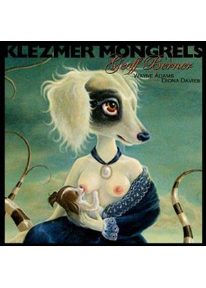 Geoff Berner - Klezmer Mongrels (Music CD)