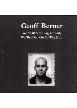 Geoff Berner - We Shall Not Flag or Fail, We Shall Go on to the End (Music CD)