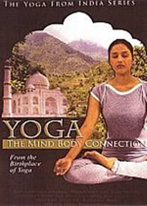Yoga The Mind Body Connection - From The Birthplace Of Yoga (The Yoga From India Series)
