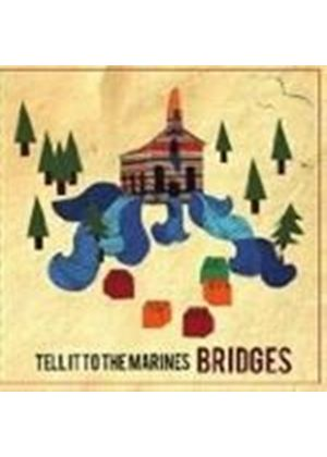 Tell It To The Marines - Bridges (Music CD)