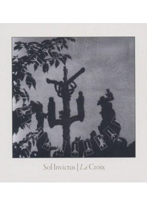 Sol Invictus - La Croix (Music CD)