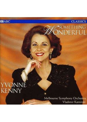 YVONNE KENNY - Something Wonderful
