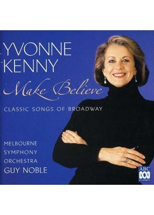 YVONNE KENNY - Make Believe (Noble, Melbourne So)