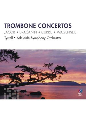 Trombone Concertos: Jacob, Bracanin, Currie, Wagenser (Music CD)