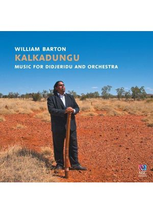 William Barton and Matthew Hindson: Kalkadungu (Music CD)