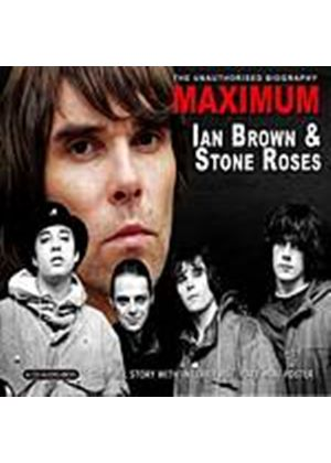Ian Brown & The Stone Roses - Maximum Ian Brown & The Stone Roses (Music CD)