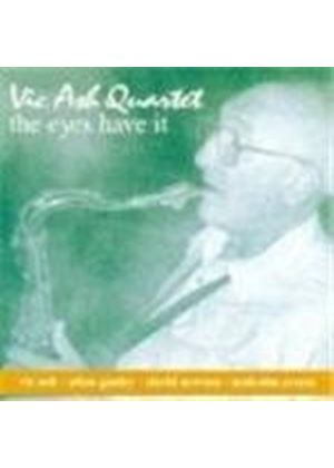 Vic Ash Quartet - Eyes Have It, The