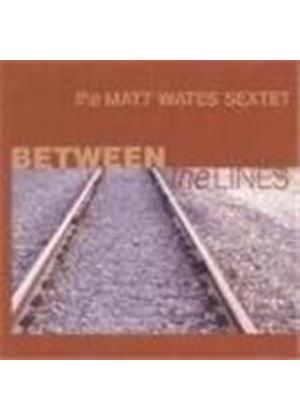 Matt Wates Sextet (The) - Between The Lines