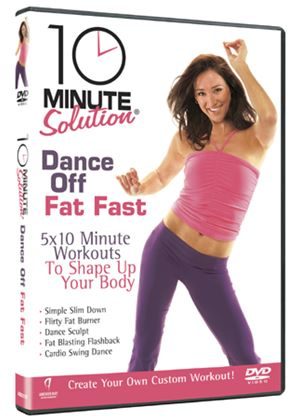 10 Minute Solution - Dance Off Fat Fast