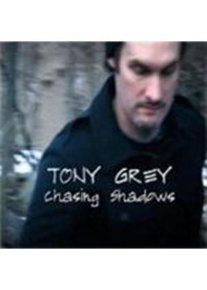Tony Grey - Chasing Shadows