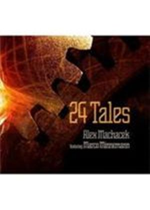 Alex Machacek & Marco Minnemann - 24 Tales (Music CD)
