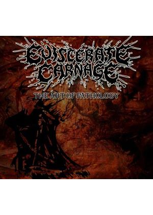 Eviscerate Carnage - The Art of Pathology (Music CD)