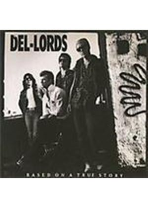 Del-Lords - Based On A True Story (Music CD)