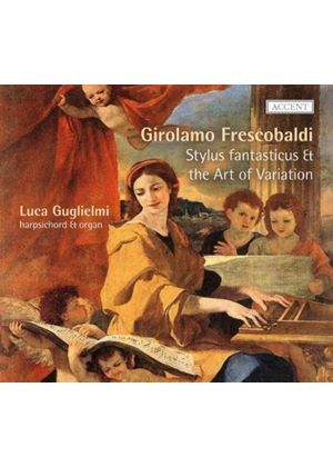 Frescobaldi: Stylus Fantasticus & The Art of Variation (Music CD)