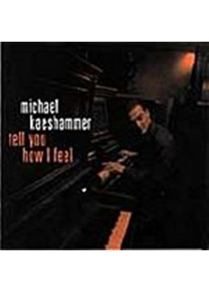 Michael Kaeshammer - Tell You How I Feel (Music CD)