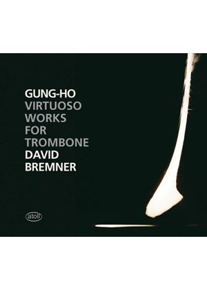 Gung-Ho: Virtuoso Works for Trombone (Music CD)