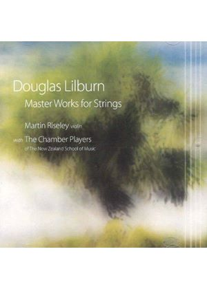 Douglas Lilburn: Master Works for Strings (Music CD)