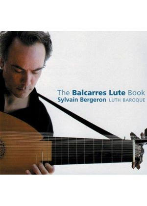 Sylvain Bergeron - The Balcarres Lute Book