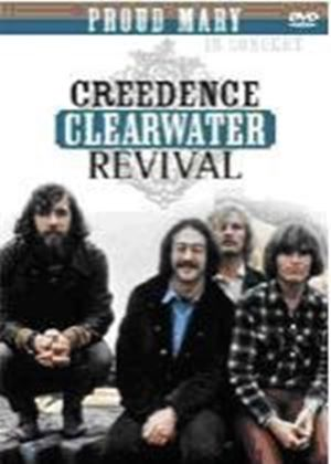 Creedence Clearwater Revival - Proud Mary – In Concert