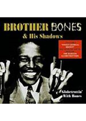 Brother Bones And His Shadows - Globetrottin With Bones (Music CD)