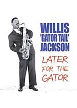 Willis Gator Tail Jackson - Later For The Gator (Music CD)