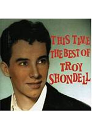 Troy Shondell - This Time - The Best Of Troy Shondell (Music CD)