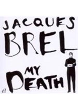 Jacques Brel - My Death (Music CD)