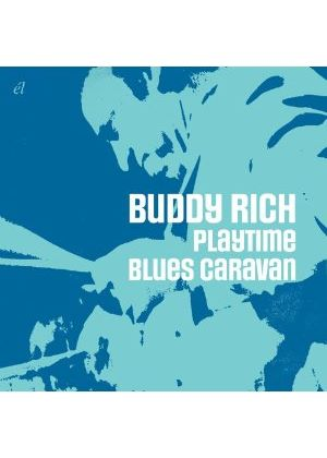 Buddy Rich - Playtime / Blues Caravan (Music CD)