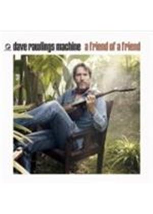 Dave Rawlings Machine - A Friend Of A Friend (Music CD)