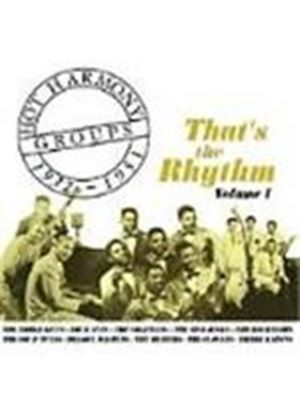 Various Artists - That's The Rhythm (Hot Harmony Groups 1932-1951)