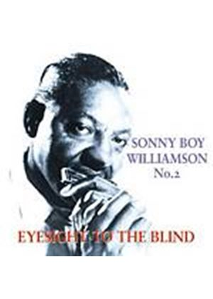 Sonny Boy Williamson - Eyesight To The Blind (Music CD)